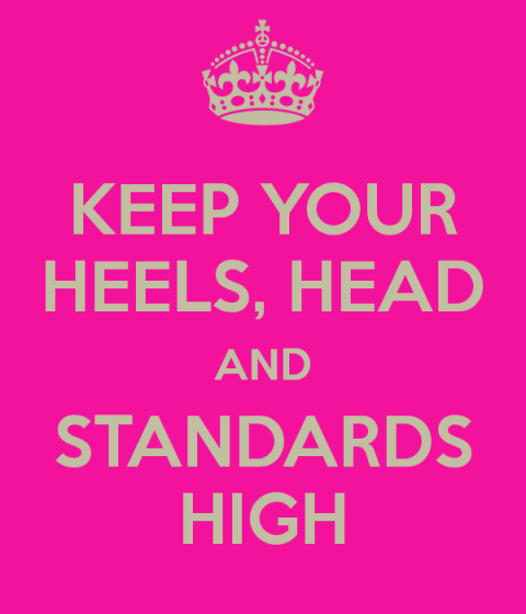 keep-your-heels-head-and-standards-high
